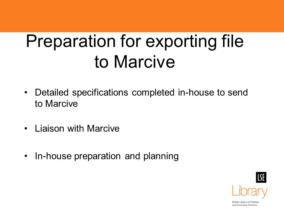 Preparation for exporting file to Marcive Detailed specifications completed in-house to send to Marcive Liaison with Marcive In-house preparation and planning
