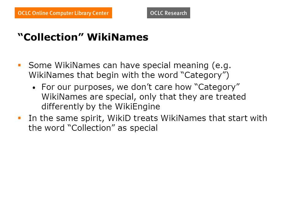 Collection WikiNames Some WikiNames can have special meaning (e.g.