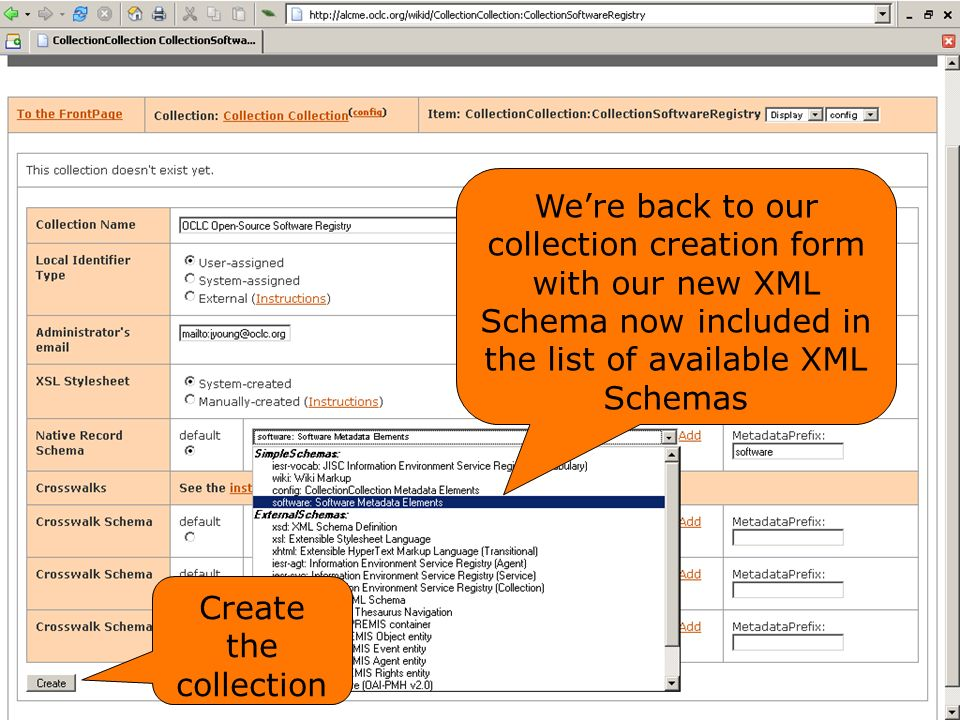 Were back to our collection creation form with our new XML Schema now included in the list of available XML Schemas Create the collection