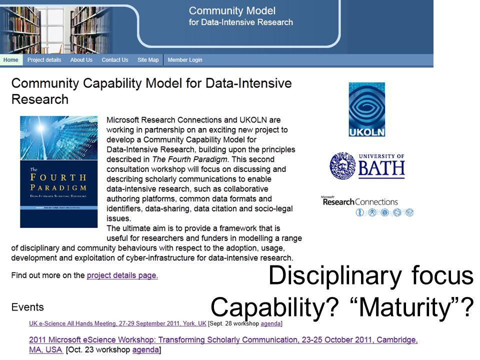Disciplinary focus Capability? Maturity?