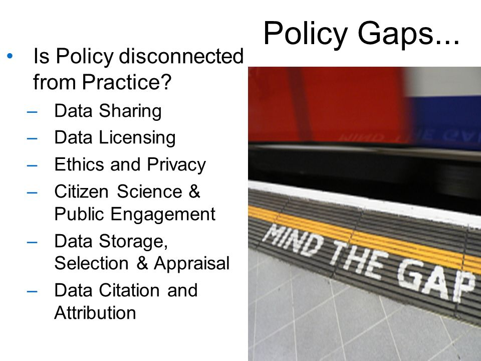 Policy Gaps... Is Policy disconnected from Practice.