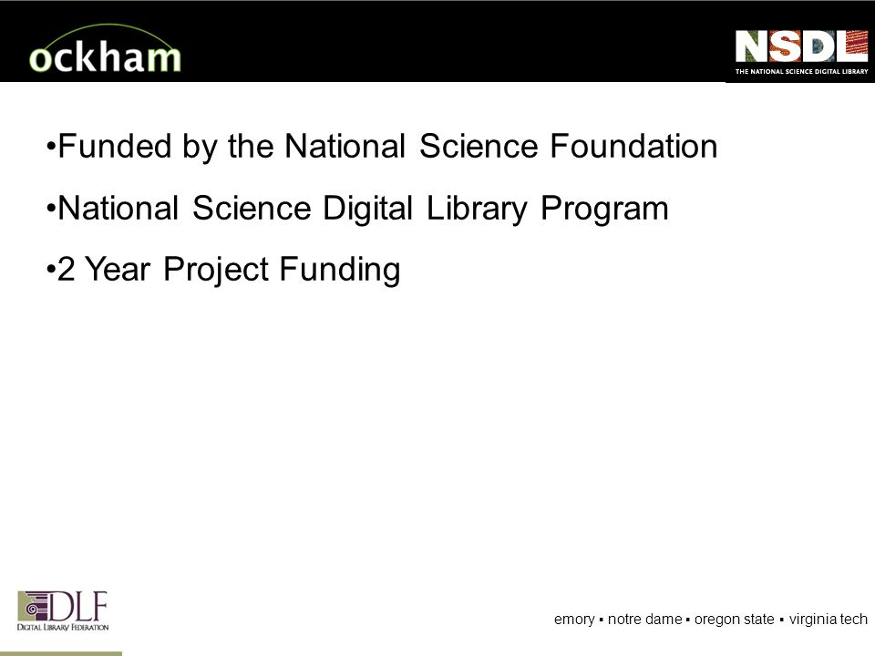 Funded by the National Science Foundation National Science Digital Library Program 2 Year Project Funding