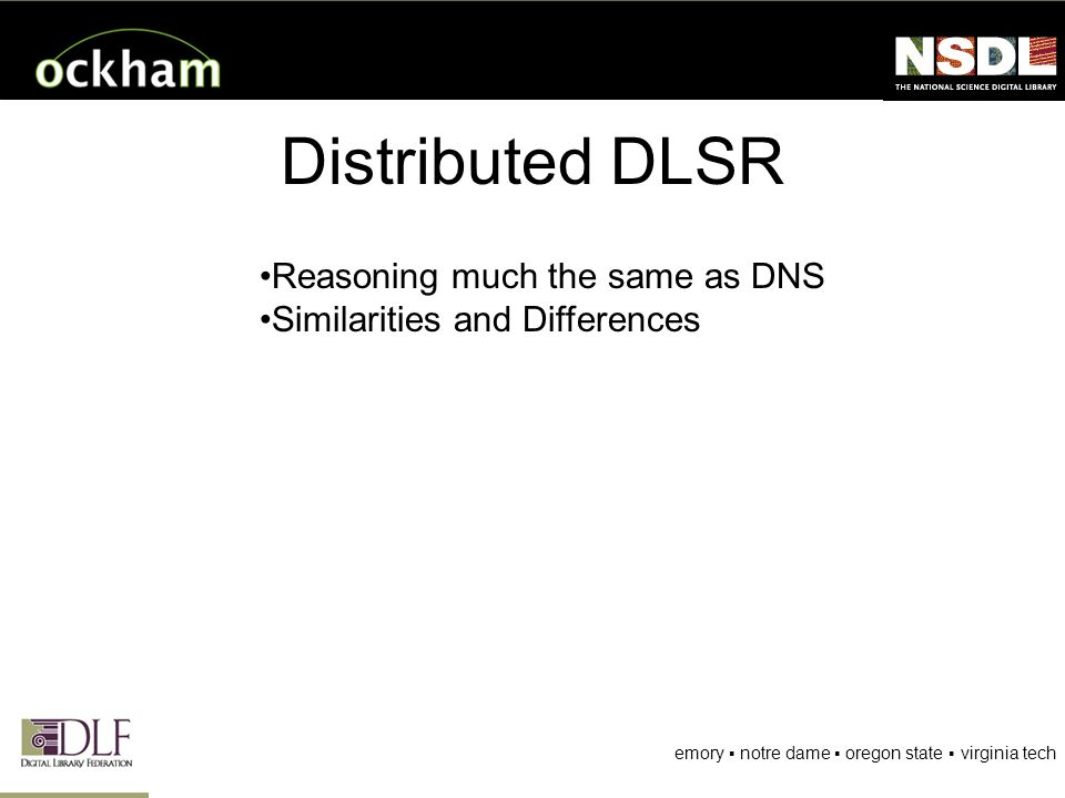 emory notre dame oregon state virginia tech Distributed DLSR Reasoning much the same as DNS Similarities and Differences