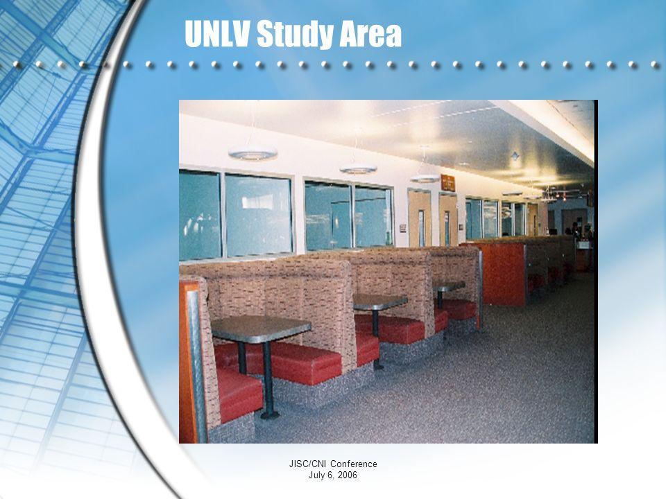 JISC/CNI Conference July 6, 2006 UNLV Study Area