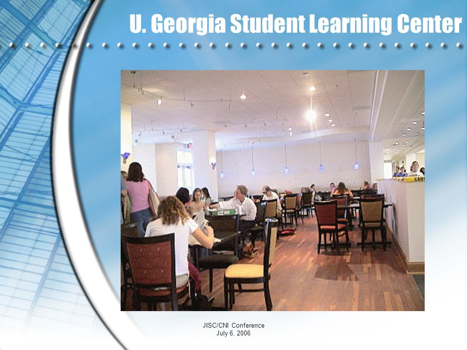 JISC/CNI Conference July 6, 2006 U. Georgia Student Learning Center