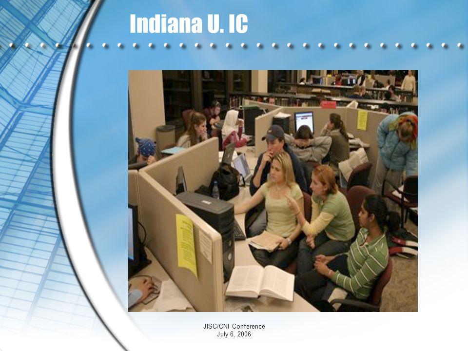 JISC/CNI Conference July 6, 2006 Indiana U. IC