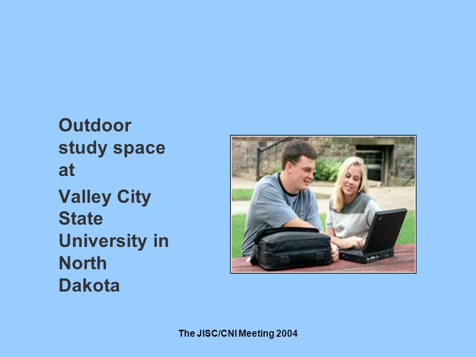 The JISC/CNI Meeting 2004 Outdoor study space at Valley City State University in North Dakota