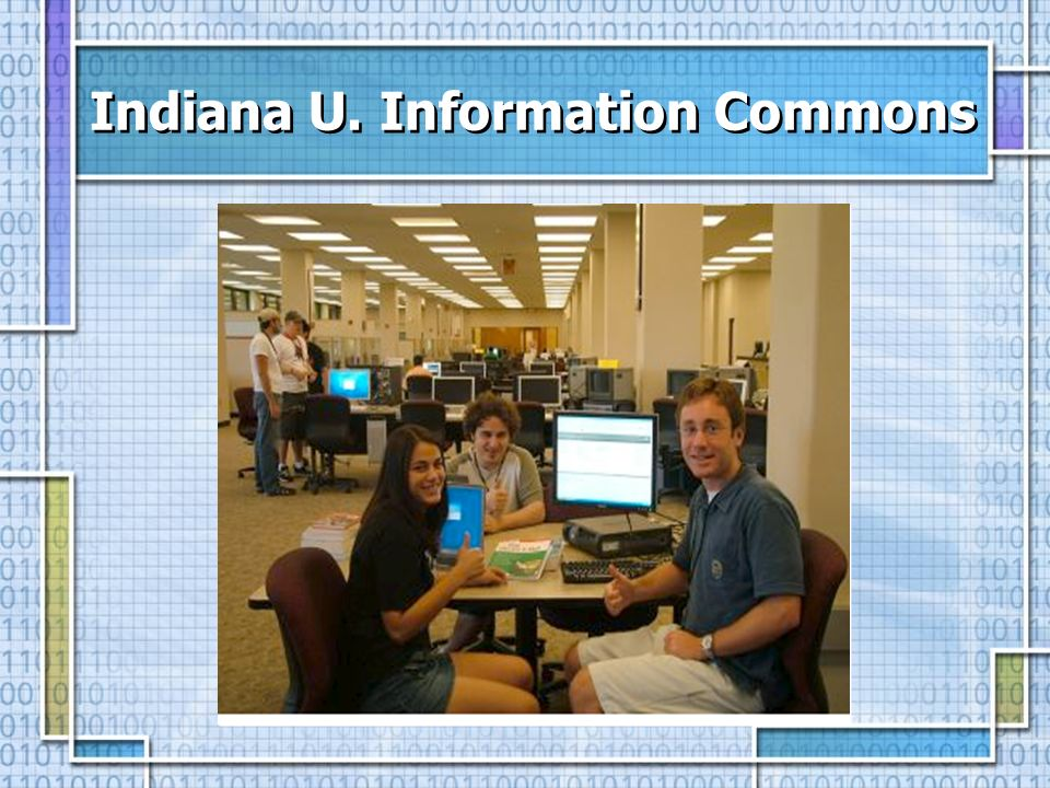 Indiana U. Information Commons