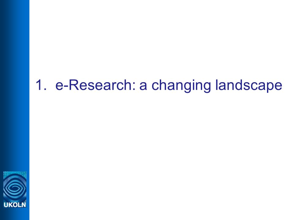 1. e-Research: a changing landscape