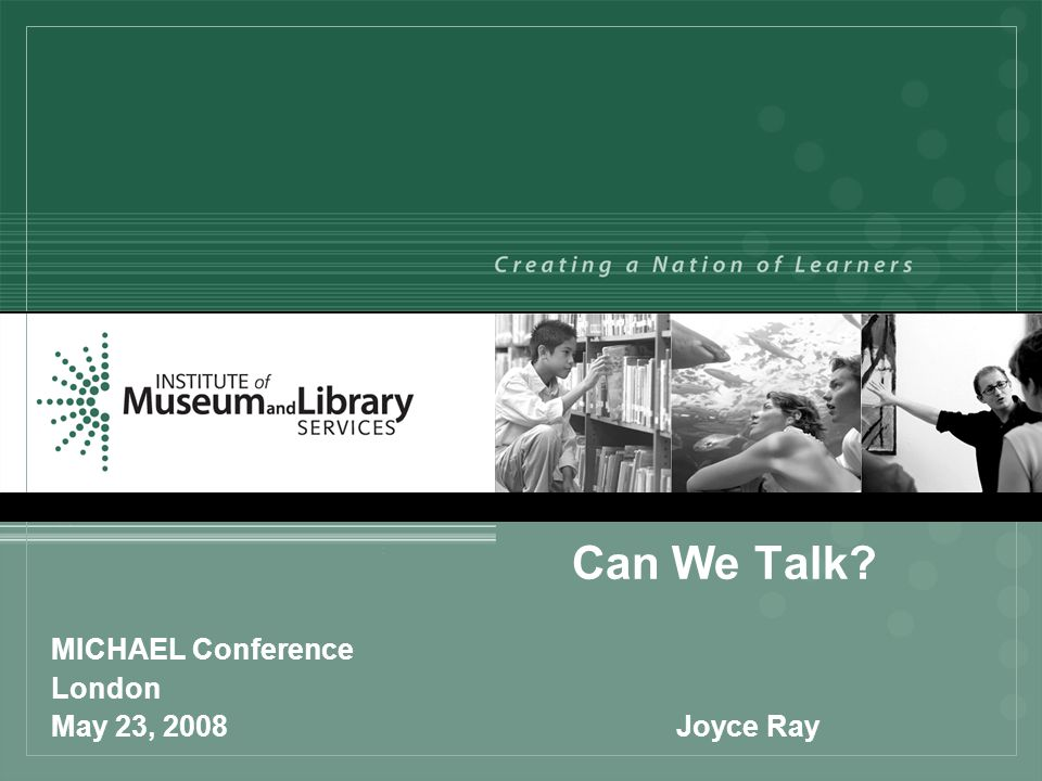 Can We Talk MICHAEL Conference London May 23, 2008Joyce Ray