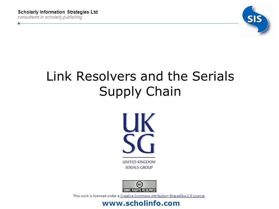 www.scholinfo.com Scholarly Information Strategies Ltd consultants in scholarly publishing The OpenURL standard