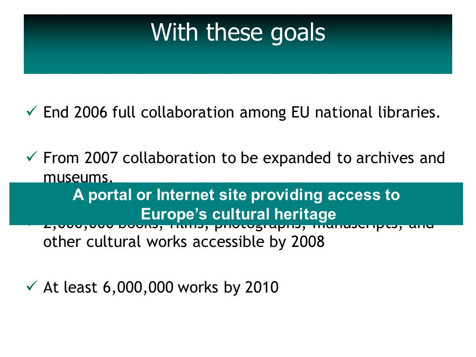 End 2006 full collaboration among EU national libraries.