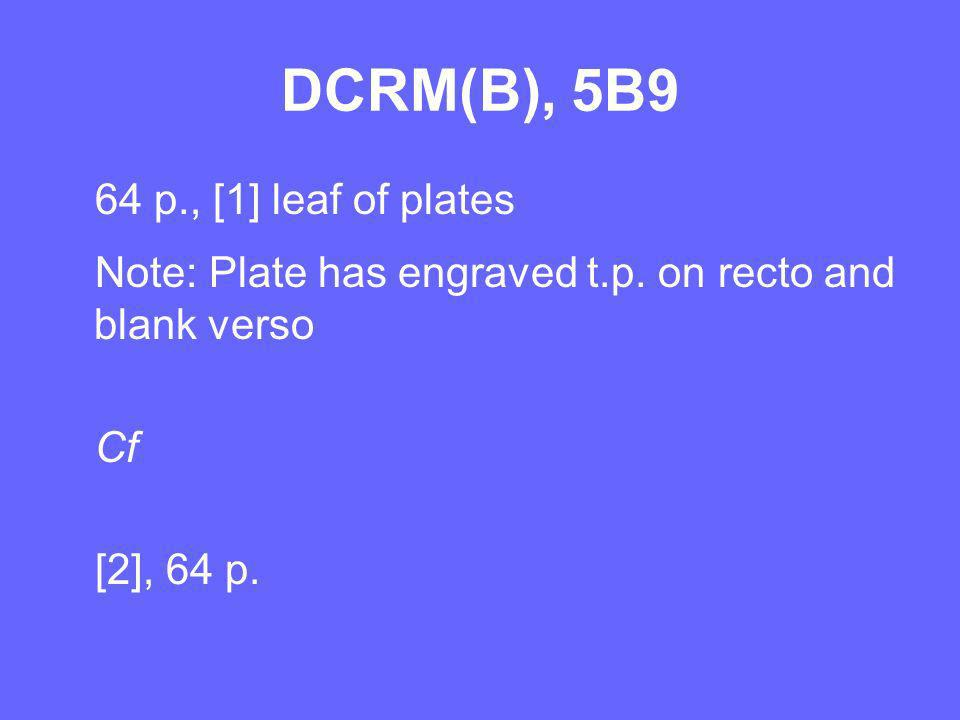 DCRM(B), 5B9 64 p., [1] leaf of plates Note: Plate has engraved t.p.