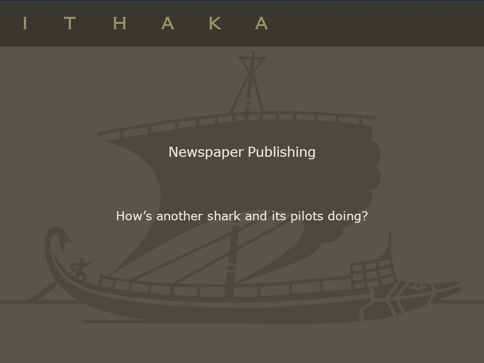 Newspaper Publishing Hows another shark and its pilots doing?