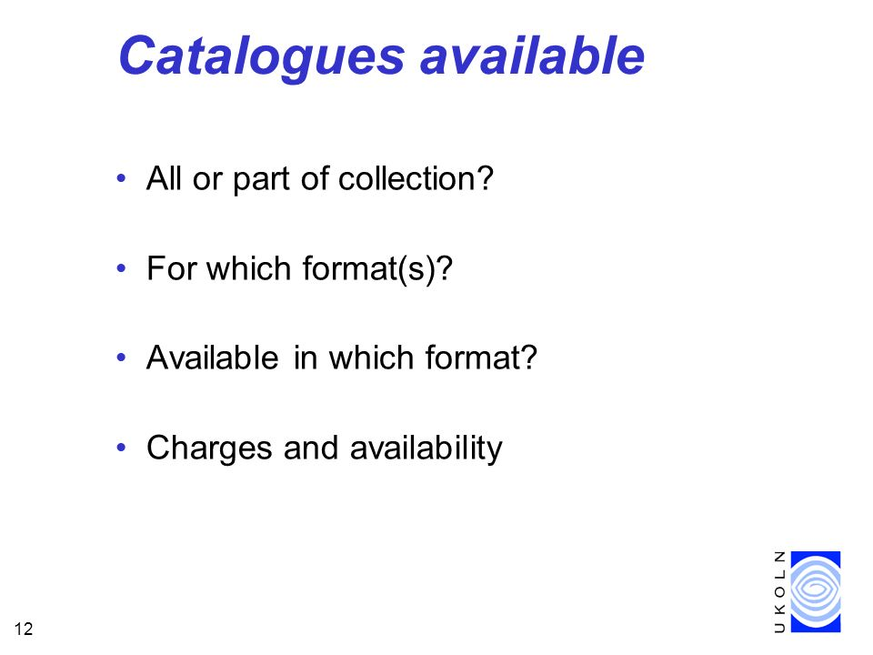 12 Catalogues available All or part of collection.