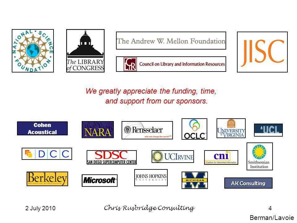2 July 2010Chris Rusbridge Consulting4 We greatly appreciate the funding, time, and support from our sponsors.