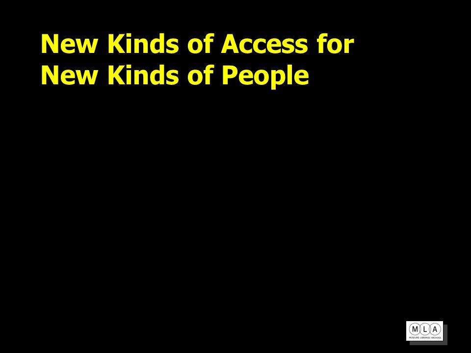 New Kinds of Access for New Kinds of People