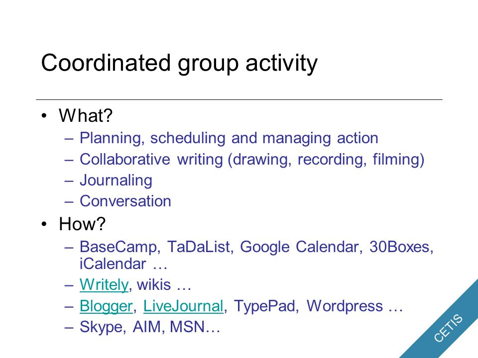 CETIS Coordination of Group Activity Who.