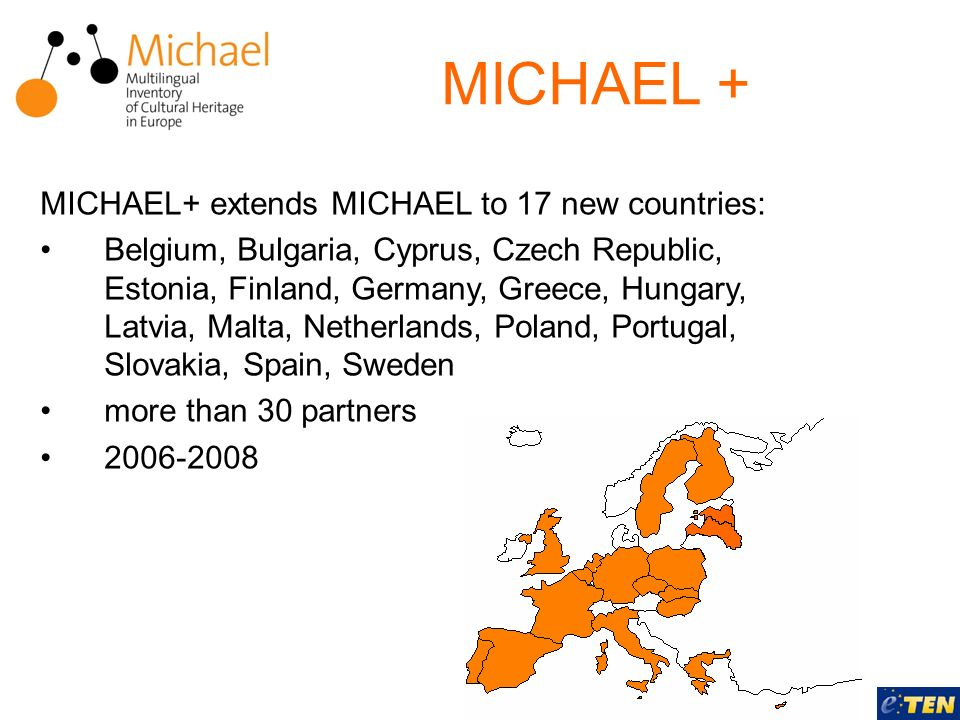 MICHAEL+ extends MICHAEL to 17 new countries: Belgium, Bulgaria, Cyprus, Czech Republic, Estonia, Finland, Germany, Greece, Hungary, Latvia, Malta, Ne