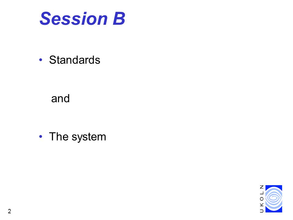 2 Session B Standards and The system