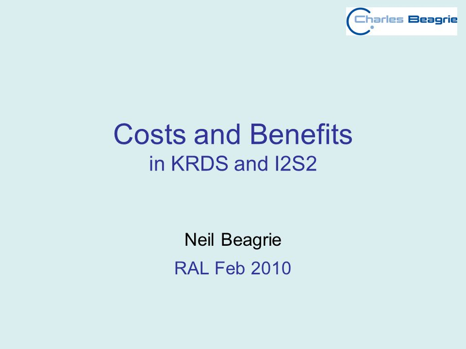 Costs and Benefits in KRDS and I2S2 Neil Beagrie RAL Feb 2010