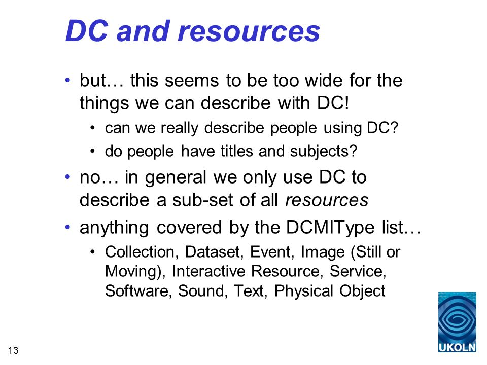 13 DC and resources but… this seems to be too wide for the things we can describe with DC.