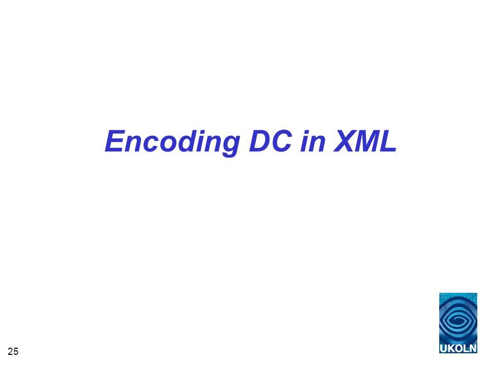 25 Encoding DC in XML