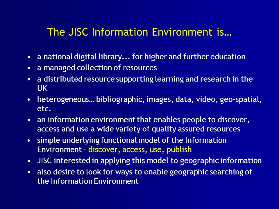 The JISC Information Environment is… a national digital library...
