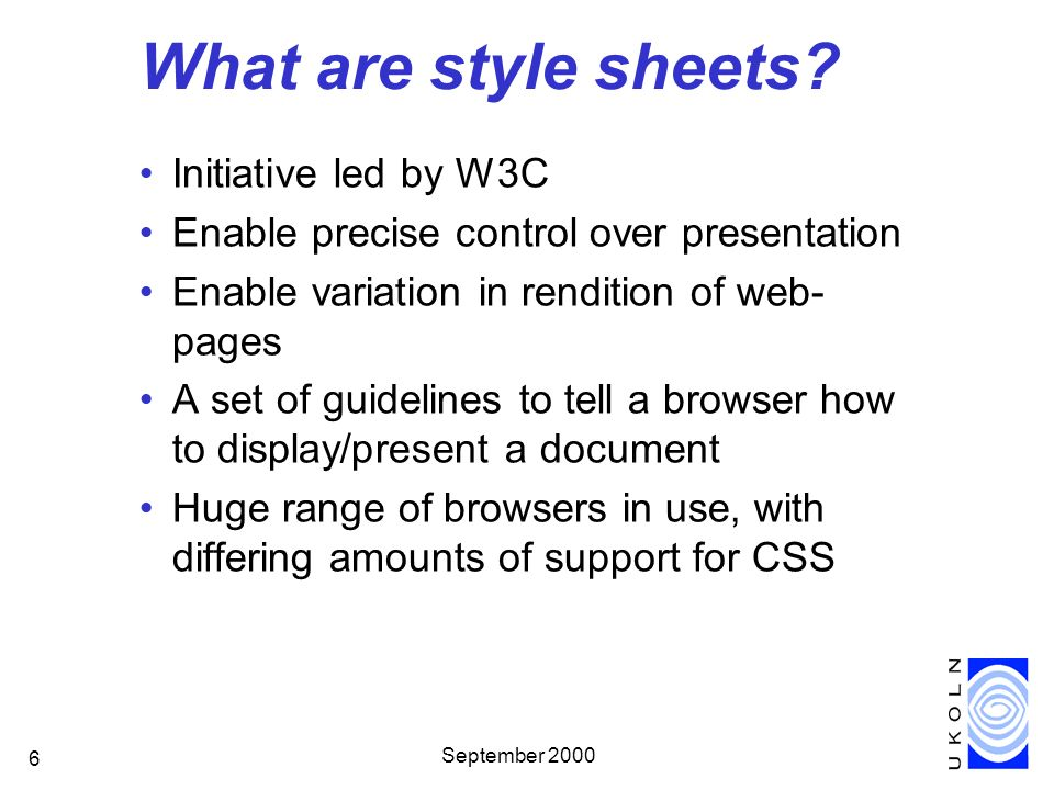 September 2000 6 What are style sheets.