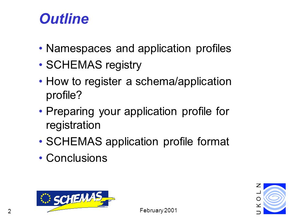 February 2001 2 Outline Namespaces and application profiles SCHEMAS registry How to register a schema/application profile.