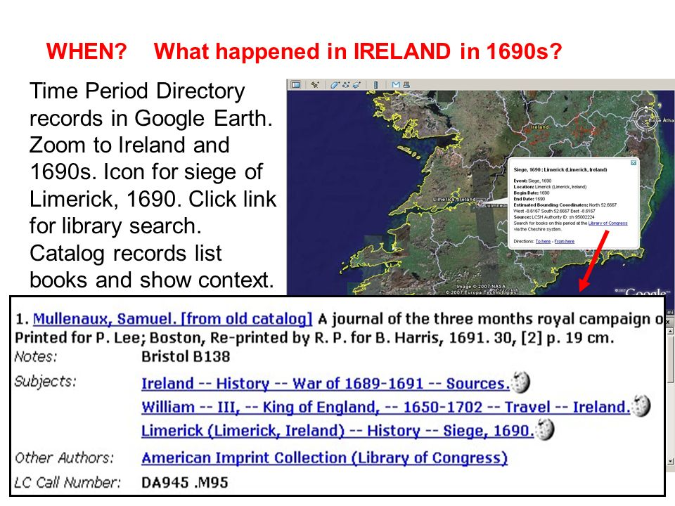 July 11, 2008CNI-JISC-UKOLN, Belfast6 WHEN. What happened in IRELAND in 1690s.
