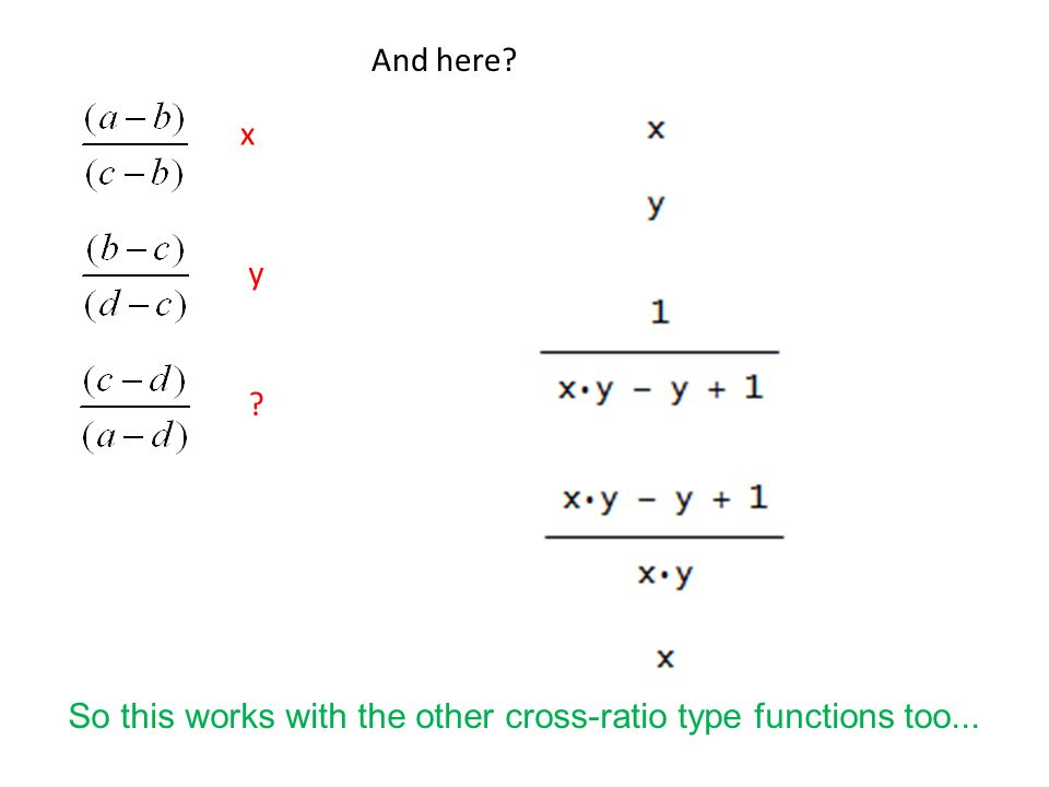 And here x y So this works with the other cross-ratio type functions too...