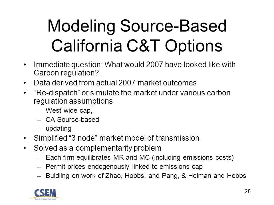 25 Modeling Source-Based California C&T Options Immediate question: What would 2007 have looked like with Carbon regulation? Data derived from actual