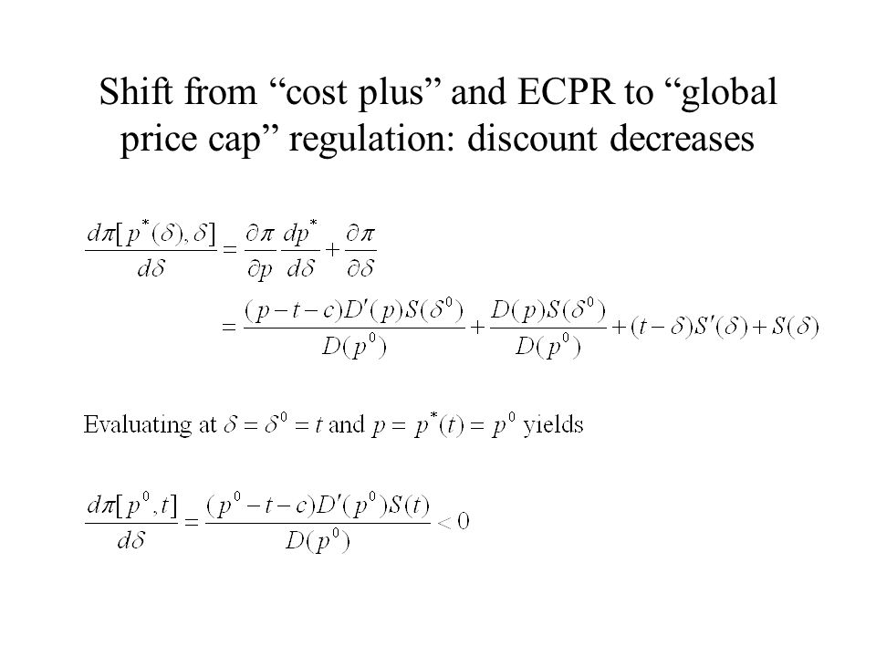 Shift from cost plus and ECPR to global price cap regulation: discount decreases
