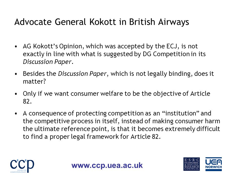 www.ccp.uea.ac.uk Advocate General Kokott in British Airways AG Kokotts Opinion, which was accepted by the ECJ, is not exactly in line with what is suggested by DG Competition in its Discussion Paper.