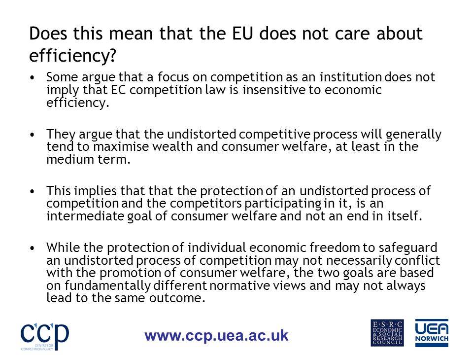 www.ccp.uea.ac.uk Does this mean that the EU does not care about efficiency.