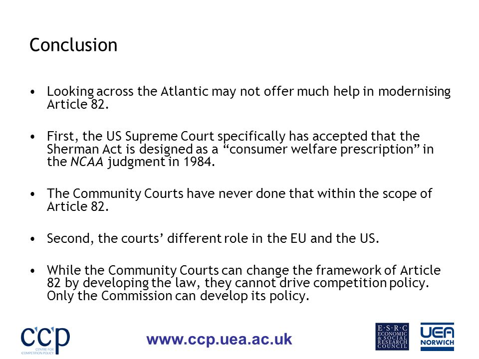 www.ccp.uea.ac.uk Conclusion Looking across the Atlantic may not offer much help in modernising Article 82.