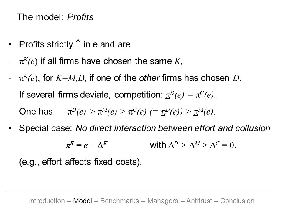 Profits strictly in e and are - K (e) if all firms have chosen the same K, - K (e), for K=M,D, if one of the other firms has chosen D.