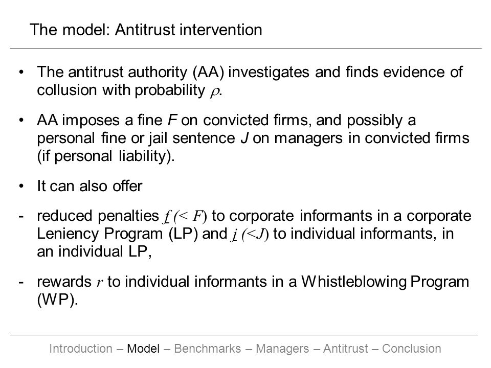 The antitrust authority (AA) investigates and finds evidence of collusion with probability. AA imposes a fine F on convicted firms, and possibly a per