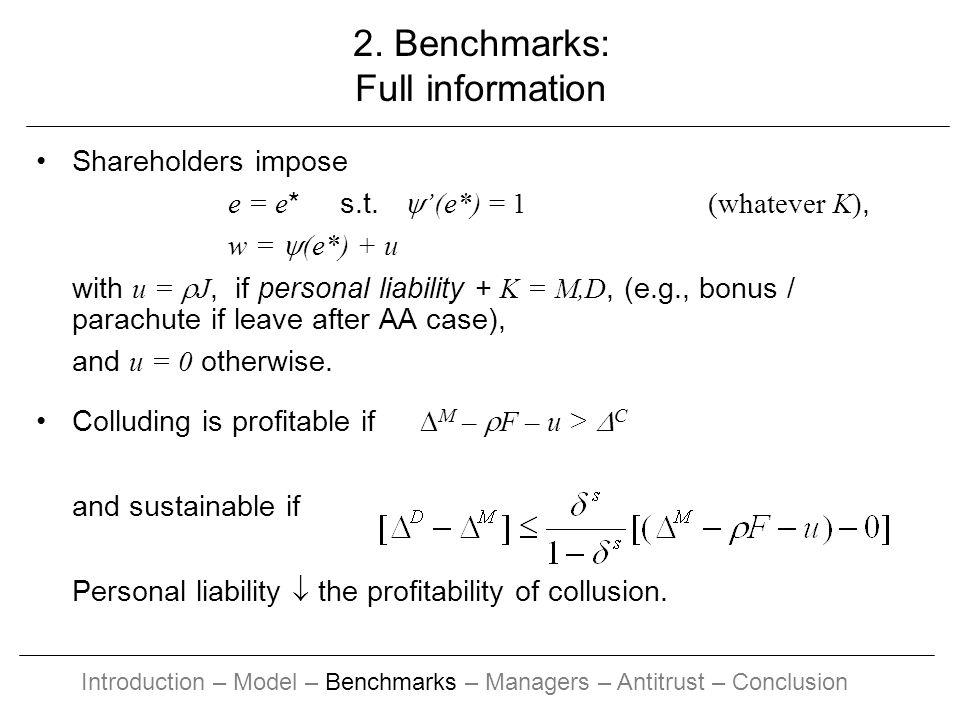 2. Benchmarks: Full information Shareholders impose e = e * s.t. (e*) = 1 (whatever K), w = (e*) + u with u = J, if personal liability + K = M,D, (e.g