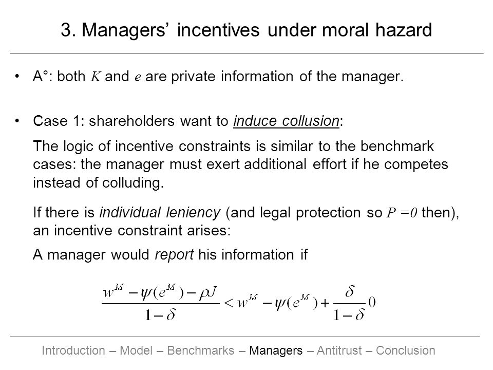 3. Managers incentives under moral hazard A°: both K and e are private information of the manager.