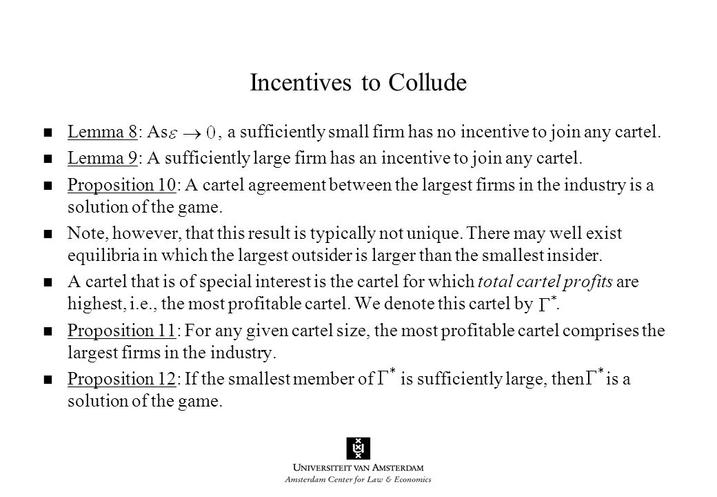 Incentives to Collude Lemma 8: As, a sufficiently small firm has no incentive to join any cartel.
