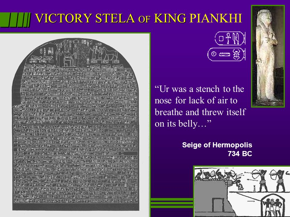 VICTORY STELA OF KING VICTORY STELA OF KING PIANKHI TEXT Ur was a stench to the nose for lack of air to breathe and threw itself on its belly… Seige o