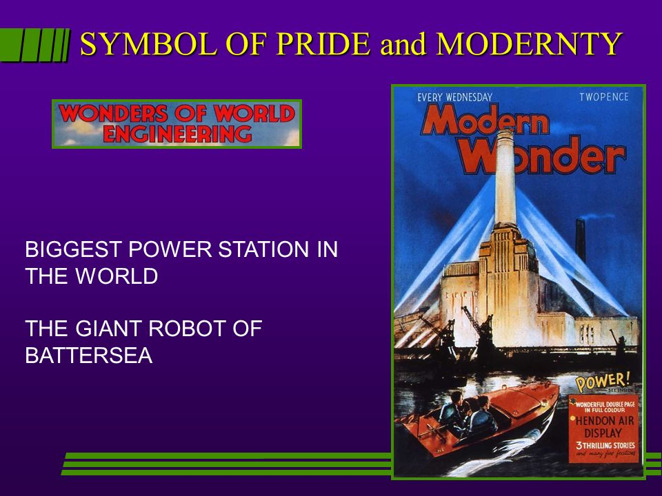 SYMBOL OF PRIDE and MODERNTY BIGGEST POWER STATION IN THE WORLD THE GIANT ROBOT OF BATTERSEA