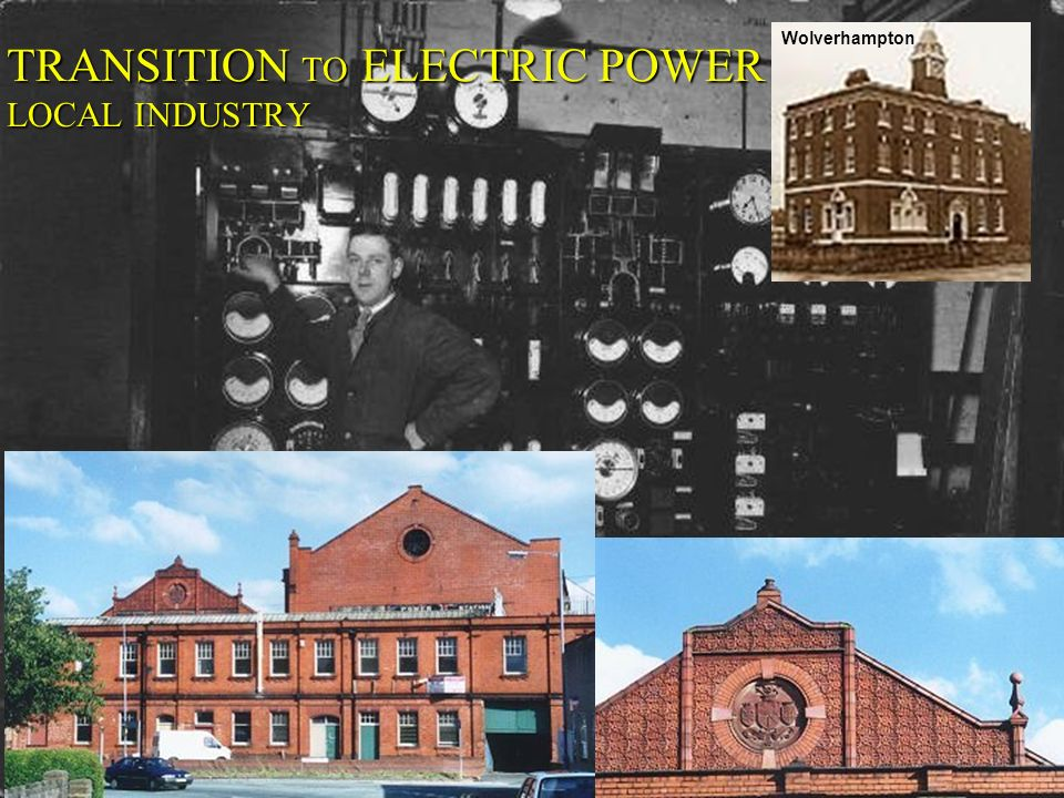 TRANSITION TO ELECTRIC POWER LOCAL INDUSTRY Wolverhampton