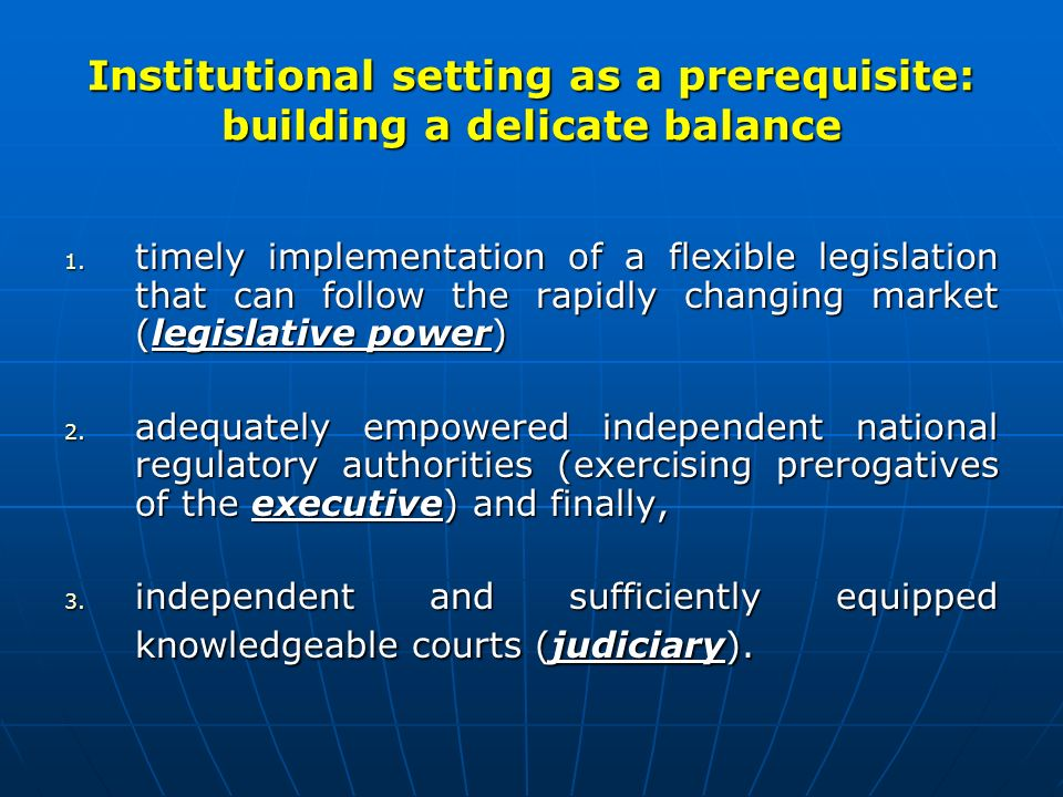 Institutional setting as a prerequisite: building a delicate balance 1.