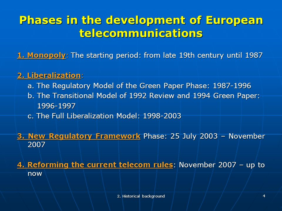2. Historical background 4 Phases in the development of European telecommunications 1.
