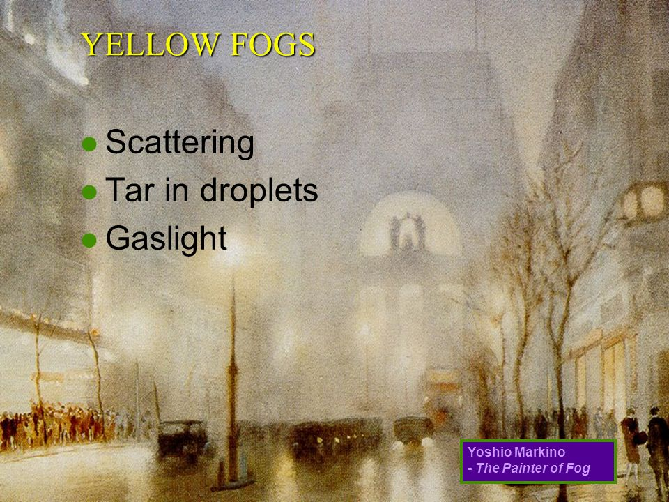 Yoshio Markino - The Painter of Fog YELLOW FOGS l Scattering l Tar in droplets l Gaslight