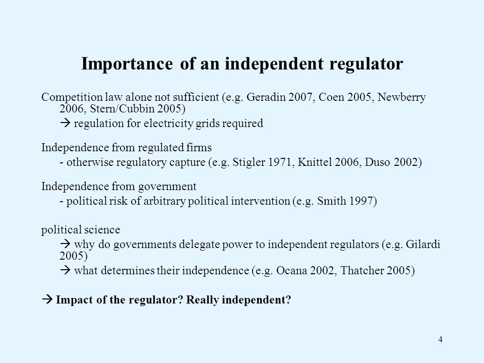4 Importance of an independent regulator Competition law alone not sufficient (e.g.