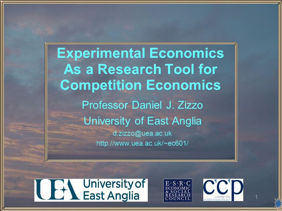 1 Experimental Economics As a Research Tool for Competition Economics Professor Daniel J.